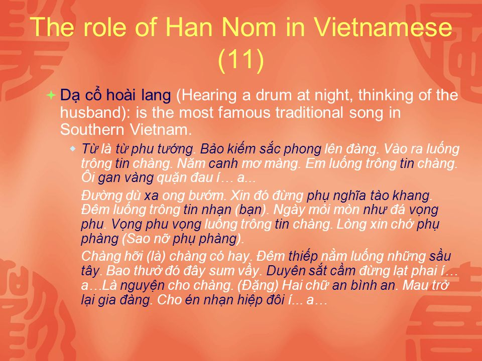 The role of Han Nom in Vietnamese (11) D c hoài lang (Hearing a drum at night, thinking of the husband): is the most famous traditional song in Southern Vietnam.