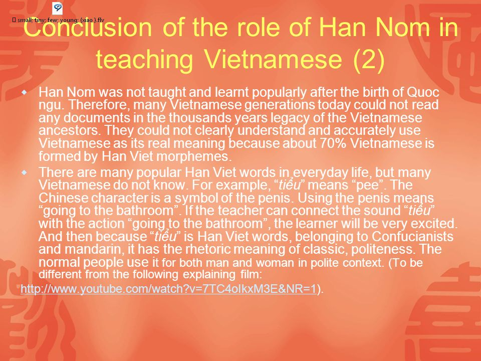 Conclusion of the role of Han Nom in teaching Vietnamese (2) Han Nom was not taught and learnt popularly after the birth of Quoc ngu.