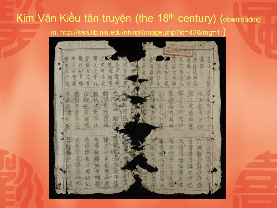 Kim Vân Kiu tân truyn (the 18 th century) ( downloading in: http://sea.lib.niu.edu/nlvnpf/image.php id=43&img=1: )