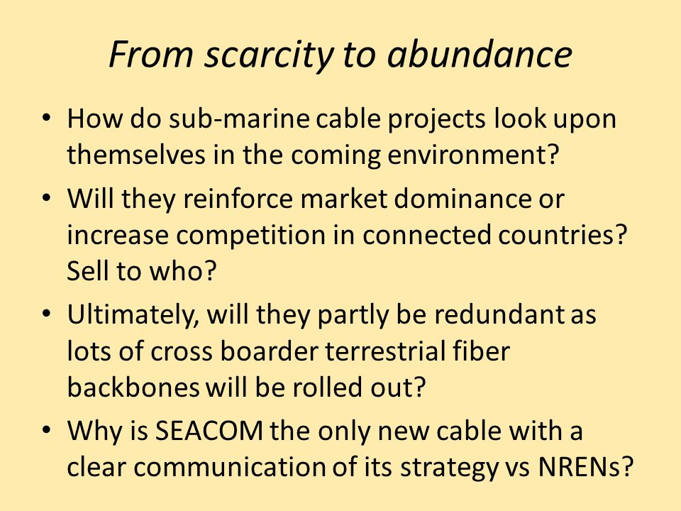 From scarcity to abundance How do sub-marine cable projects look upon themselves in the coming environment.
