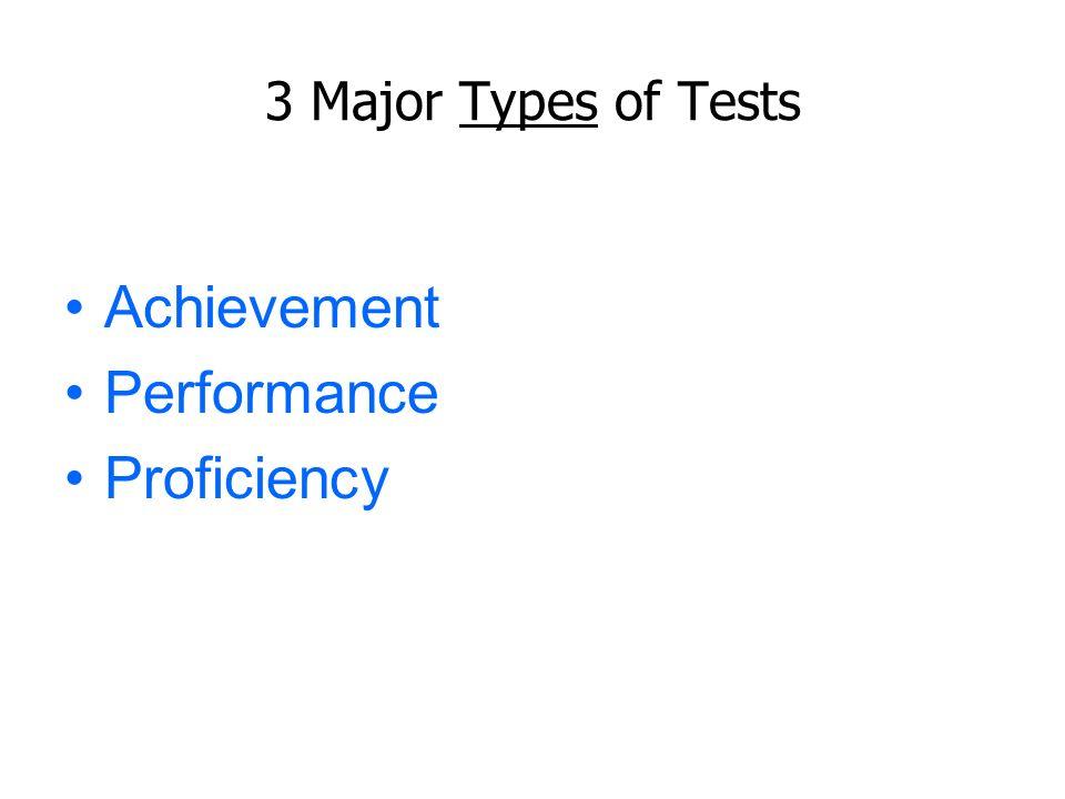 3 Major Types of Tests Achievement Performance Proficiency