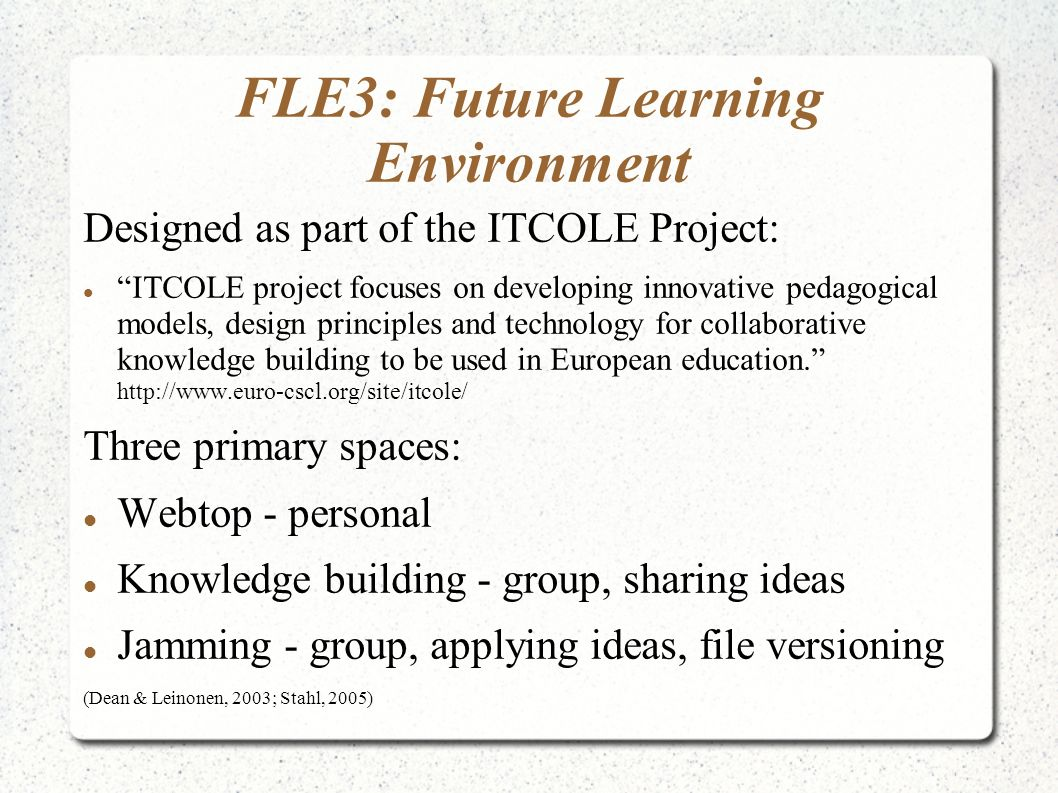 FLE3: Future Learning Environment Designed as part of the ITCOLE Project: ITCOLE project focuses on developing innovative pedagogical models, design principles and technology for collaborative knowledge building to be used in European education.