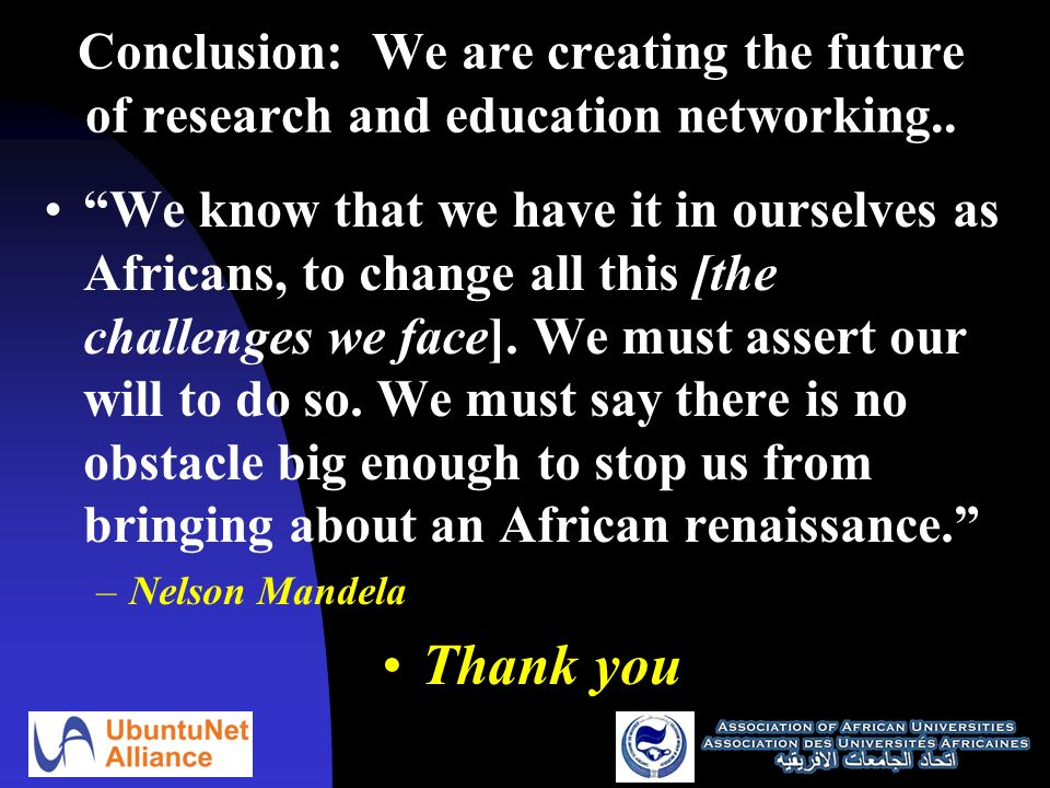 Conclusion: We are creating the future of research and education networking..