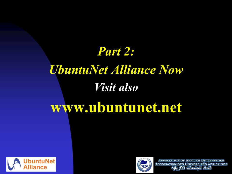 Part 2: UbuntuNet Alliance Now Visit also www.ubuntunet.net