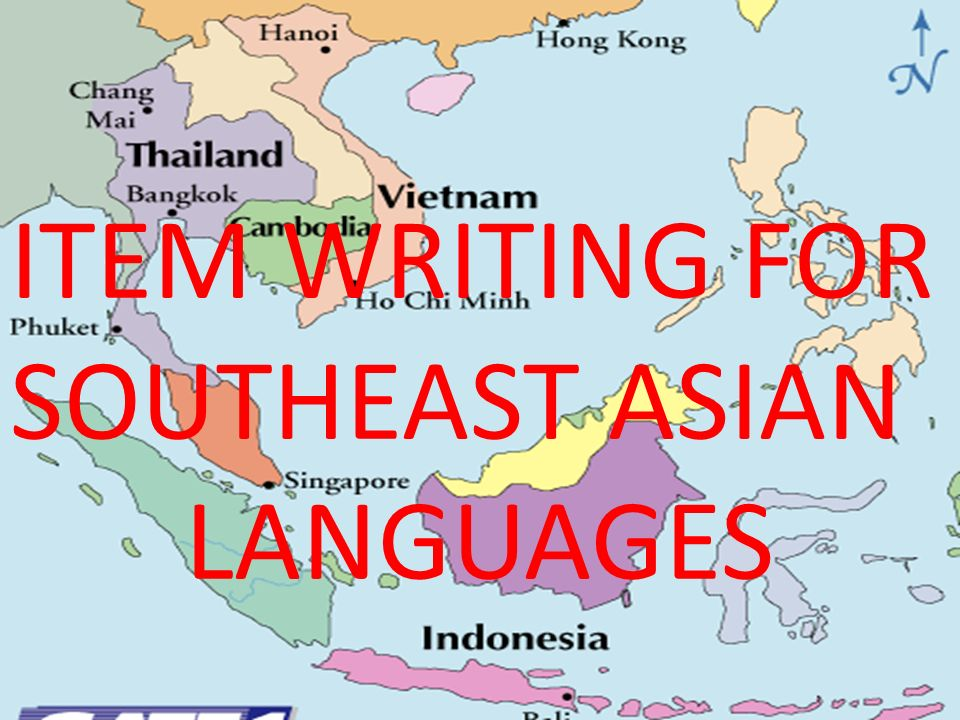ITEM WRITING FOR SOUTHEAST ASIAN LANGUAGES