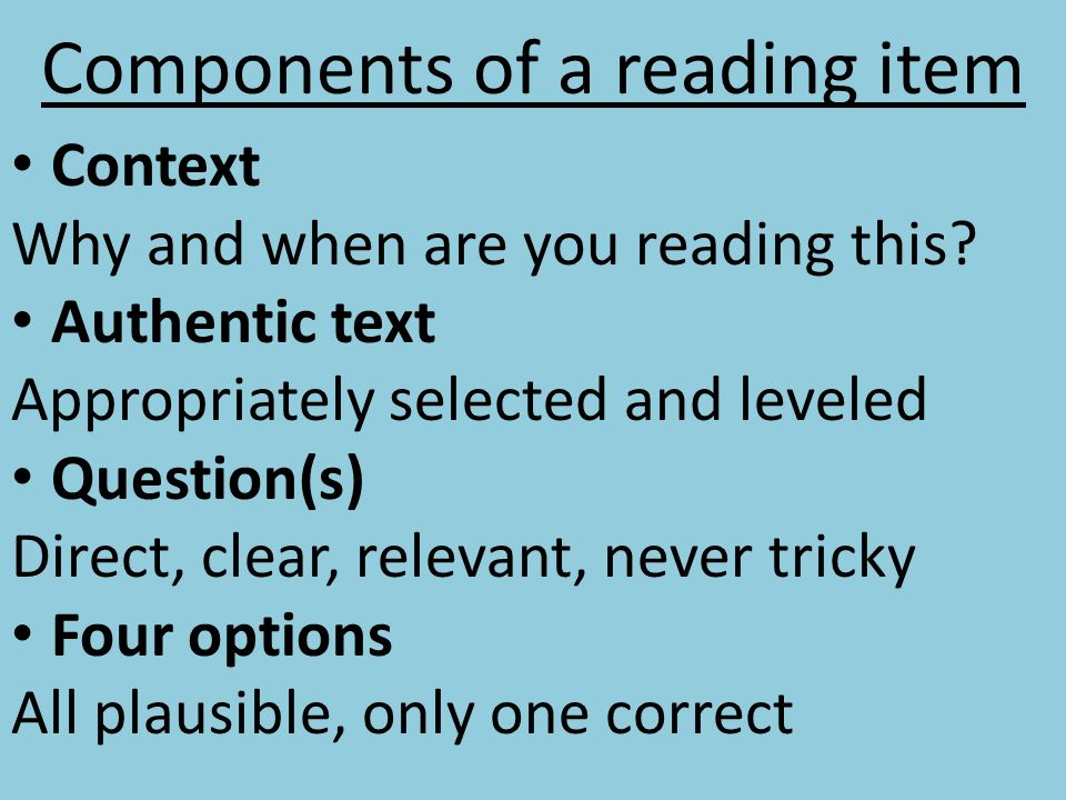 Components of a reading item Context Why and when are you reading this.
