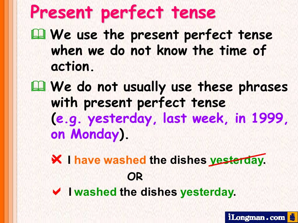 Now you try.PresentPastPresent perfect e.g.