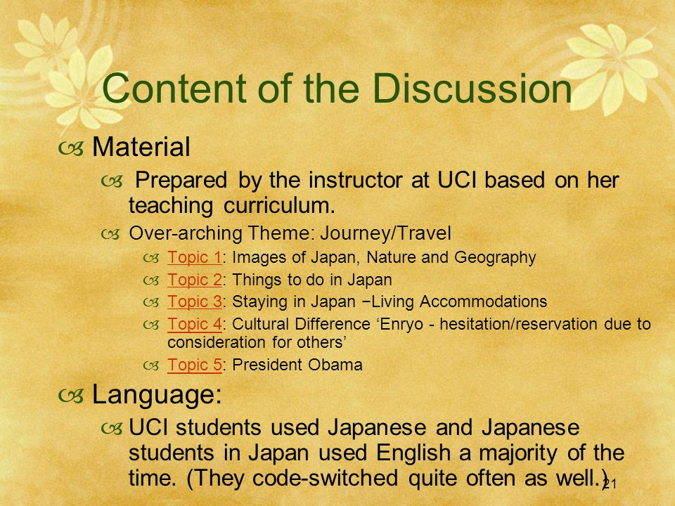 21 Content of the Discussion Material Prepared by the instructor at UCI based on her teaching curriculum.
