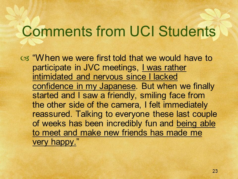 23 Comments from UCI Students When we were first told that we would have to participate in JVC meetings, I was rather intimidated and nervous since I