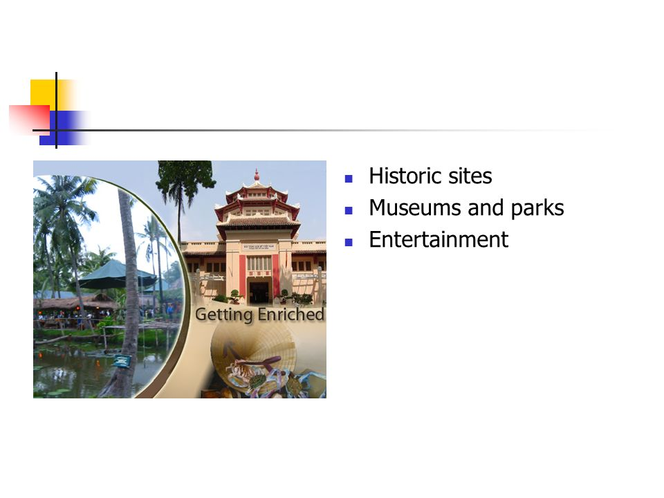 Historic sites Museums and parks Entertainment