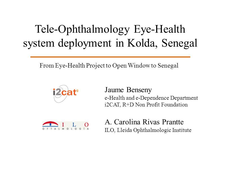Eye Health ProjectOpen Window to Senegal Project Tele-Ophthalmology Eye-Health system deployment in Kolda, Senegal
