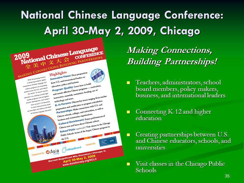 35 National Chinese Language Conference: April 30-May 2, 2009, Chicago Making Connections, Building Partnerships.