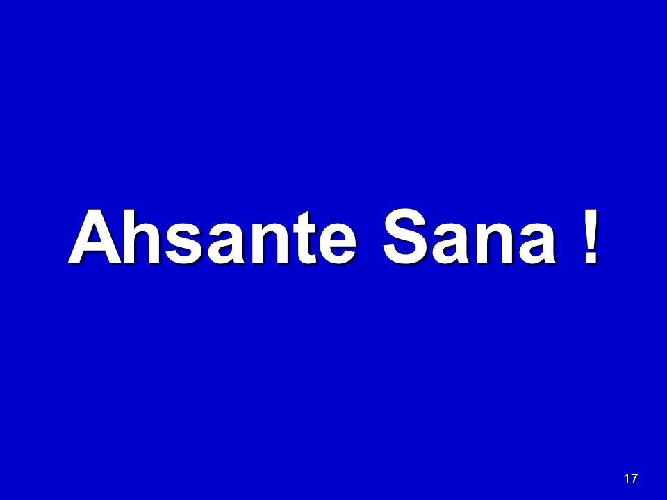 17 Ahsante Sana !