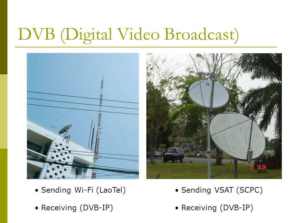 DVB (Digital Video Broadcast) Users access Web sites through their low-speed Internet connection Receive multimegabit data streams back through a TV d