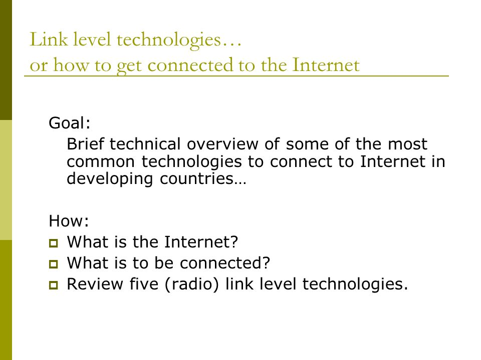 Link technologies Reaching the Network of networks Alberto Escudero-Pascual aep@it.kth.seaep@it.kth.se http://www.it.kth.se/~aep Royal Institute of Technology Sweden 1st International Workshop on Open Access 4-7 June 2003, Stockholm, Sweden