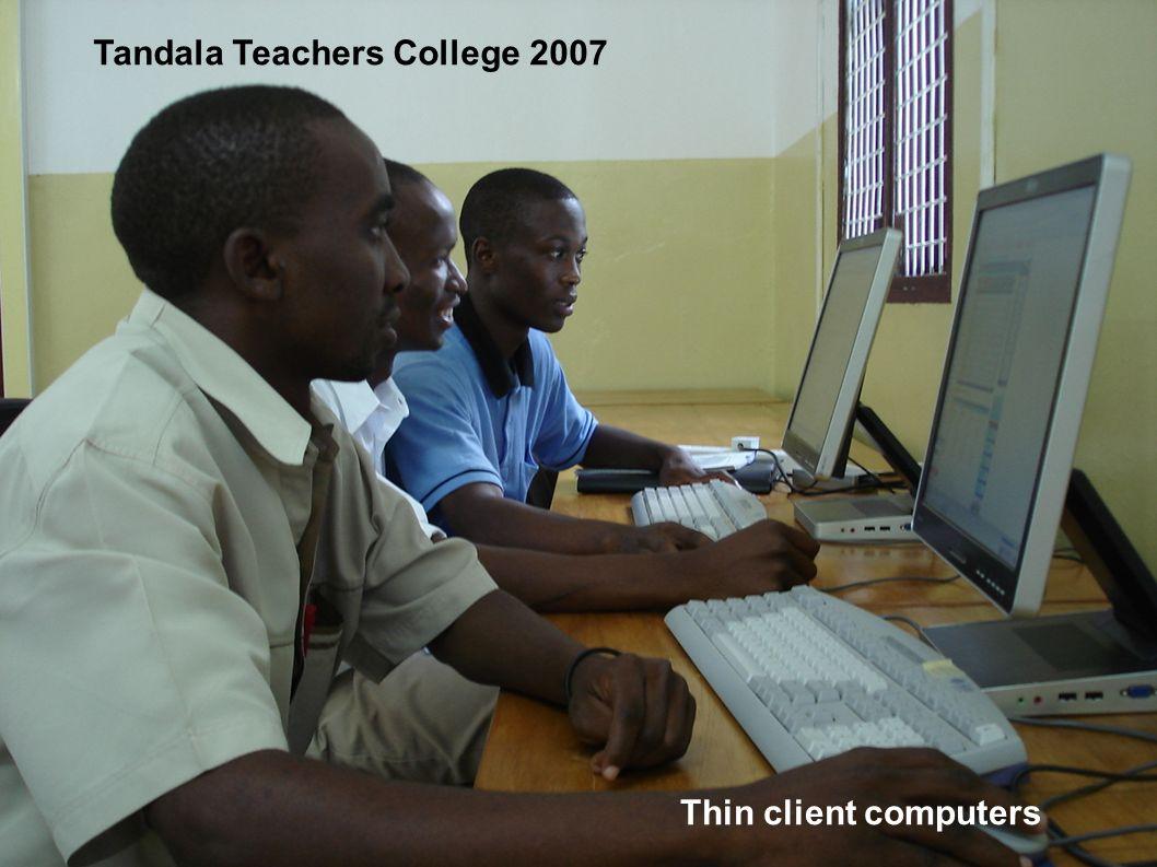 Thin Client Computers Thin client computers Tandala Teachers College 2007