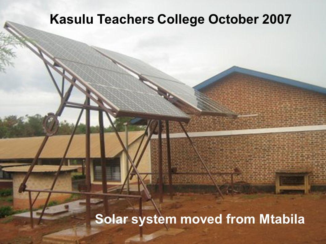 Kasulu Teachers College October 2007 Solar system moved from Mtabila