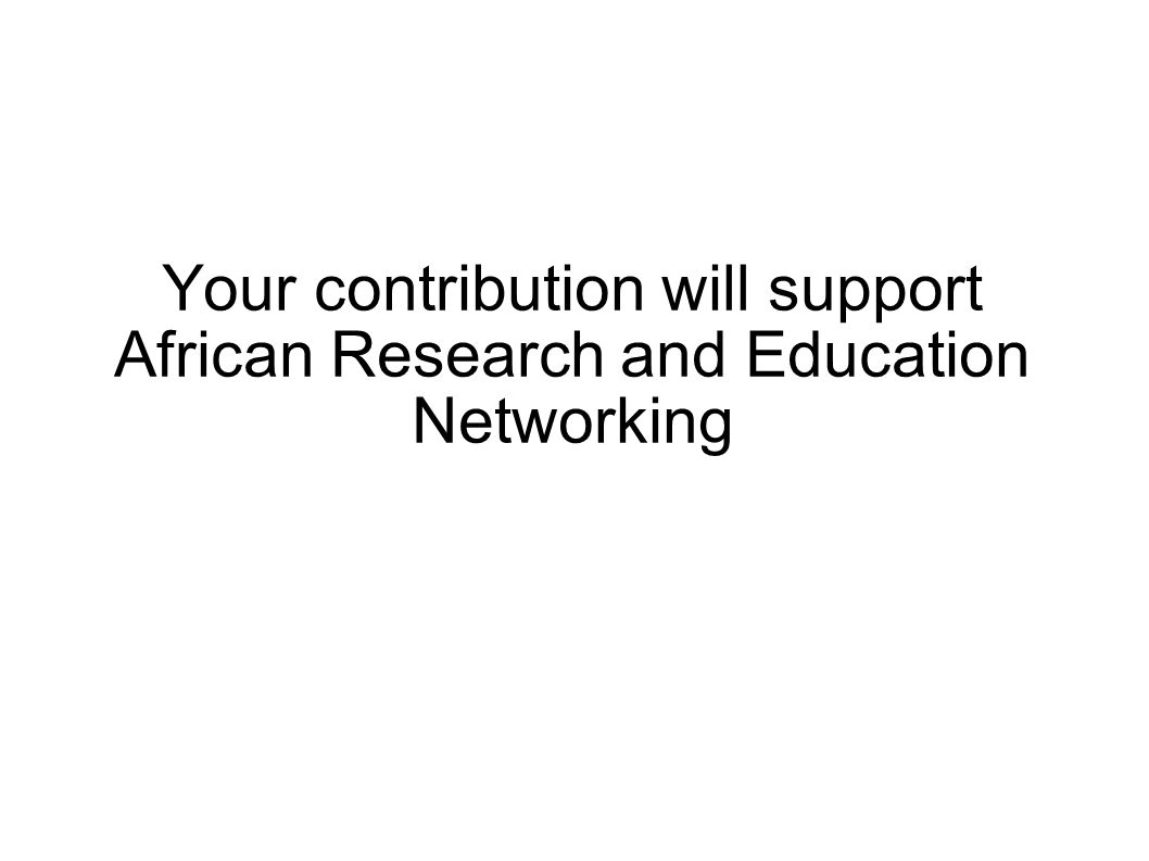 Your contribution will support African Research and Education Networking
