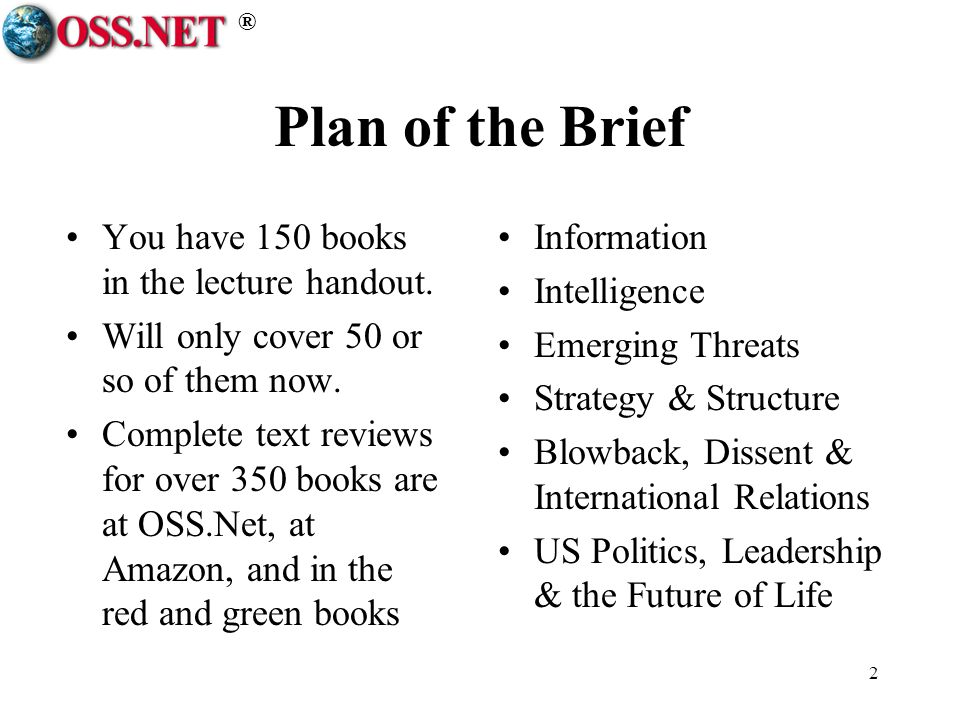 ® 2 Plan of the Brief You have 150 books in the lecture handout. Will only cover 50 or so of them now. Complete text reviews for over 350 books are at