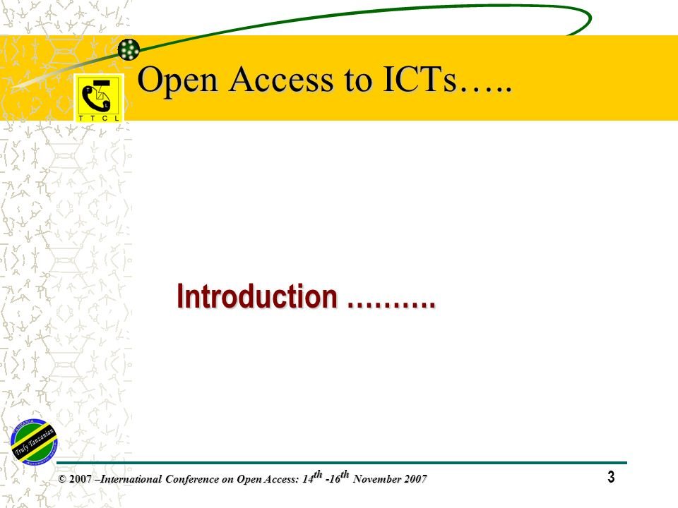 14 © 2007 – International Conference on Open Access: 14 th -16 th November 2007 Readiness for Open Access to ICTs..