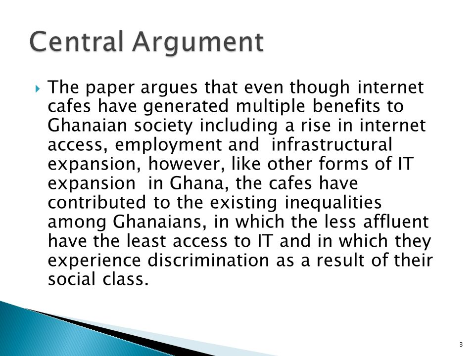 The paper argues that even though internet cafes have generated multiple benefits to Ghanaian society including a rise in internet access, employment and infrastructural expansion, however, like other forms of IT expansion in Ghana, the cafes have contributed to the existing inequalities among Ghanaians, in which the less affluent have the least access to IT and in which they experience discrimination as a result of their social class.