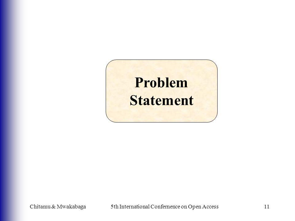Chitamu & Mwakabaga5th International Confernence on Open Access11 Problem Statement