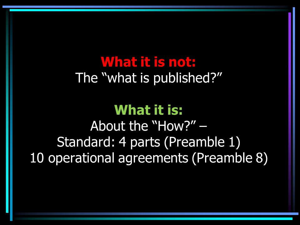 What it is not: The what is published. What it is: About the How.
