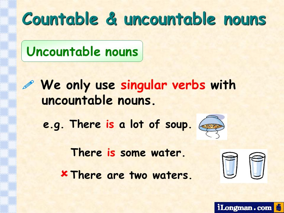 We only use singular verbs with uncountable nouns.