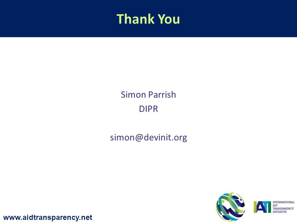 Simon Parrish DIPR simon@devinit.org Thank You www.aidtransparency.net