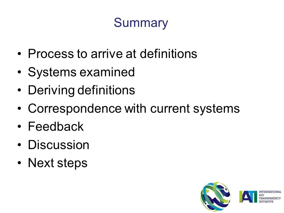 Process to arrive at definitions Systems examined Deriving definitions Correspondence with current systems Feedback Discussion Next steps Summary