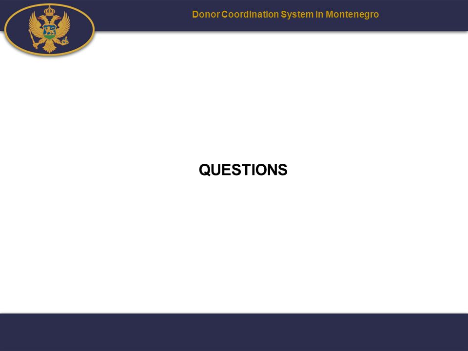 QUESTIONS Donor Coordination System in Montenegro