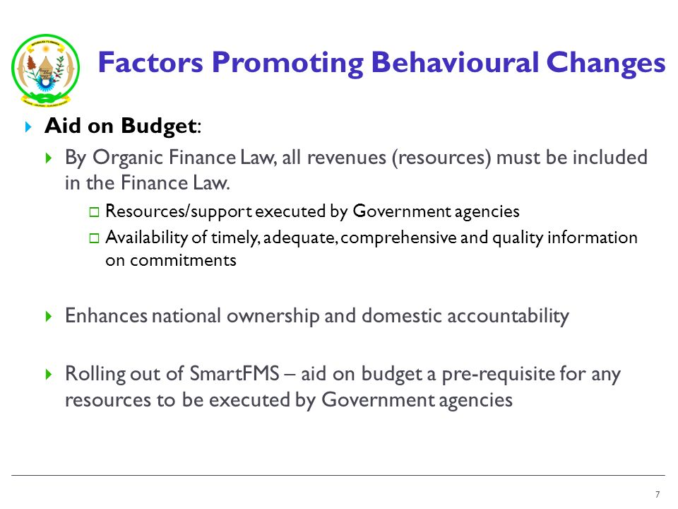 Factors Promoting Behavioural Changes Aid on Budget: By Organic Finance Law, all revenues (resources) must be included in the Finance Law.