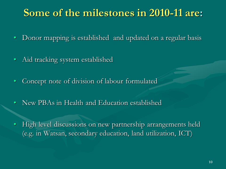 10 Some of the milestones in 2010-11 are: Donor mapping is established and updated on a regular basisDonor mapping is established and updated on a reg