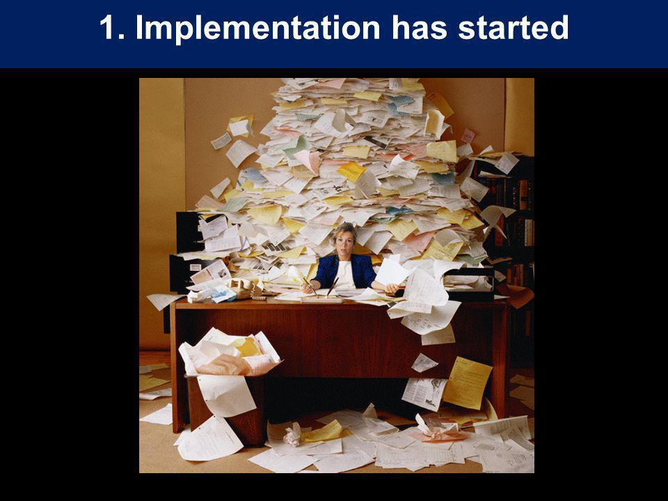 1. Implementation has started