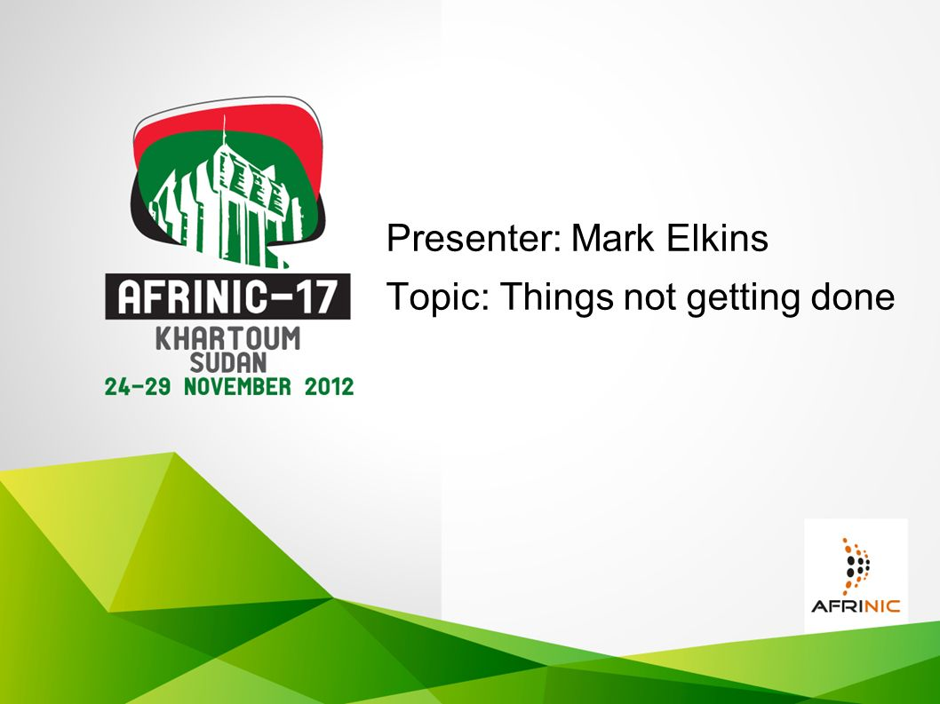 Presenter: Mark Elkins Topic: Things not getting done