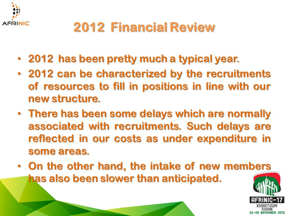 2012 Financial Review 2012 has been pretty much a typical year.
