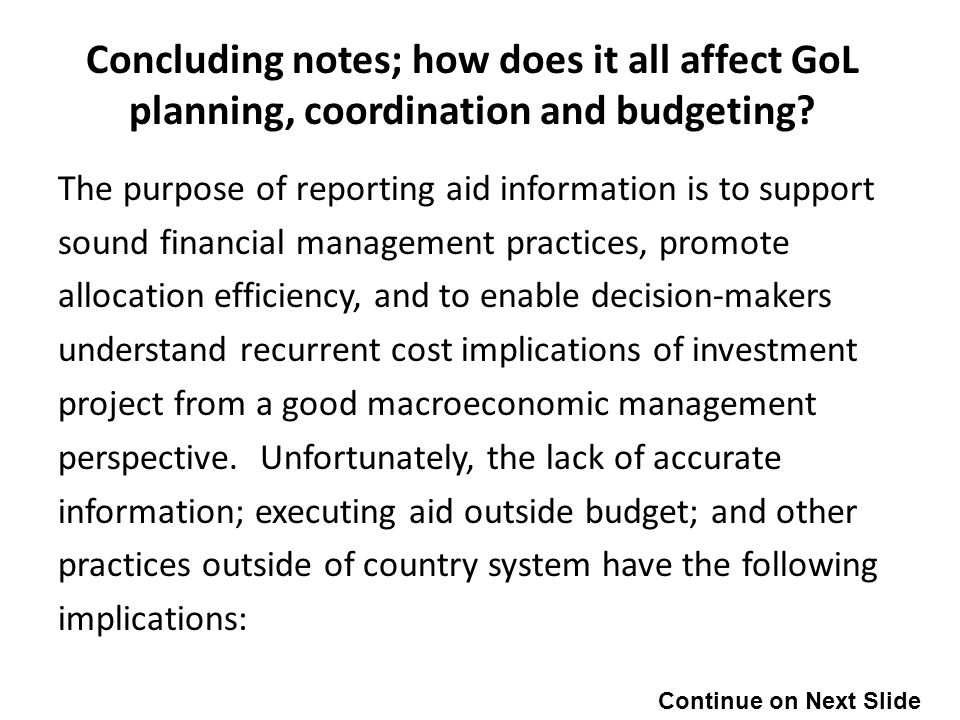 Concluding notes; how does it all affect GoL planning, coordination and budgeting.