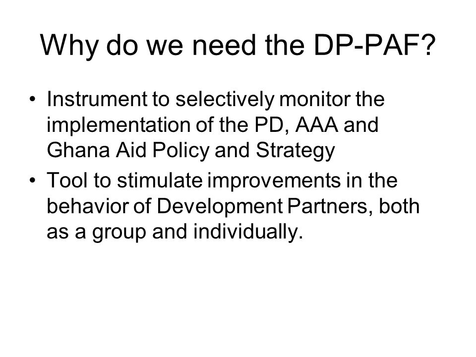 Why do we need the DP-PAF.