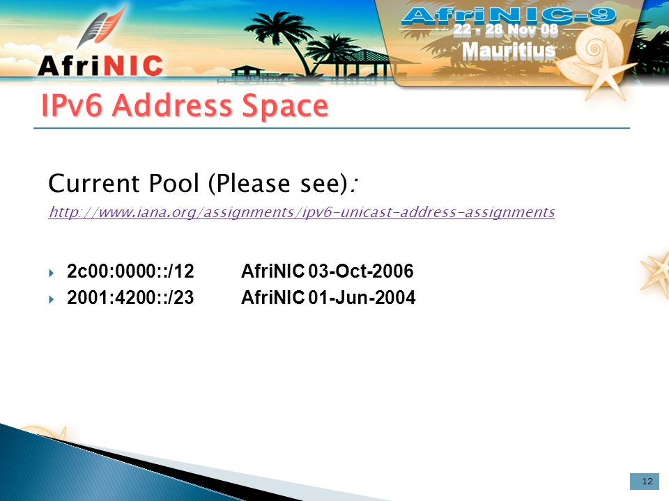 IPv6 Address Space Current Pool (Please see):   2c00:0000::/12AfriNIC03-Oct :4200::/23AfriNIC01-Jun