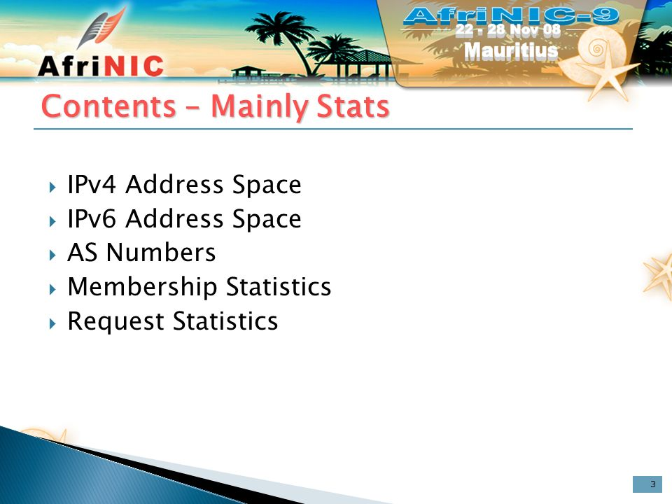 IPv4 Address Space Current Pool (Please see): http://www.iana.org/assignments/ipv4-address-space/ipv4-address-space.txt 041/8 AfriNIC 2005-04 whois.afrinic.net ALLOCATED 197/8 AfriNIC 2008-10 whois.afrinic.net ALLOCATED 196/8 Administered by AfriNIC 1993-05 whois.afrinic.net LEGACY 154/8 Administered by AfriNIC 1993-05 whois.afrinic.net LEGACY * * + Revised IANA IPv4 address registry + Consequent (legacy) address space redistribution + AfriNIC given administrative authority of 154/8 4
