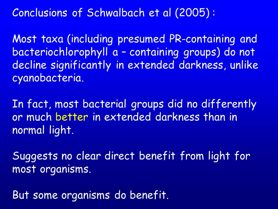 Conclusions of Schwalbach et al (2005) : Most taxa (including presumed PR-containing and bacteriochlorophyll a – containing groups) do not decline sig