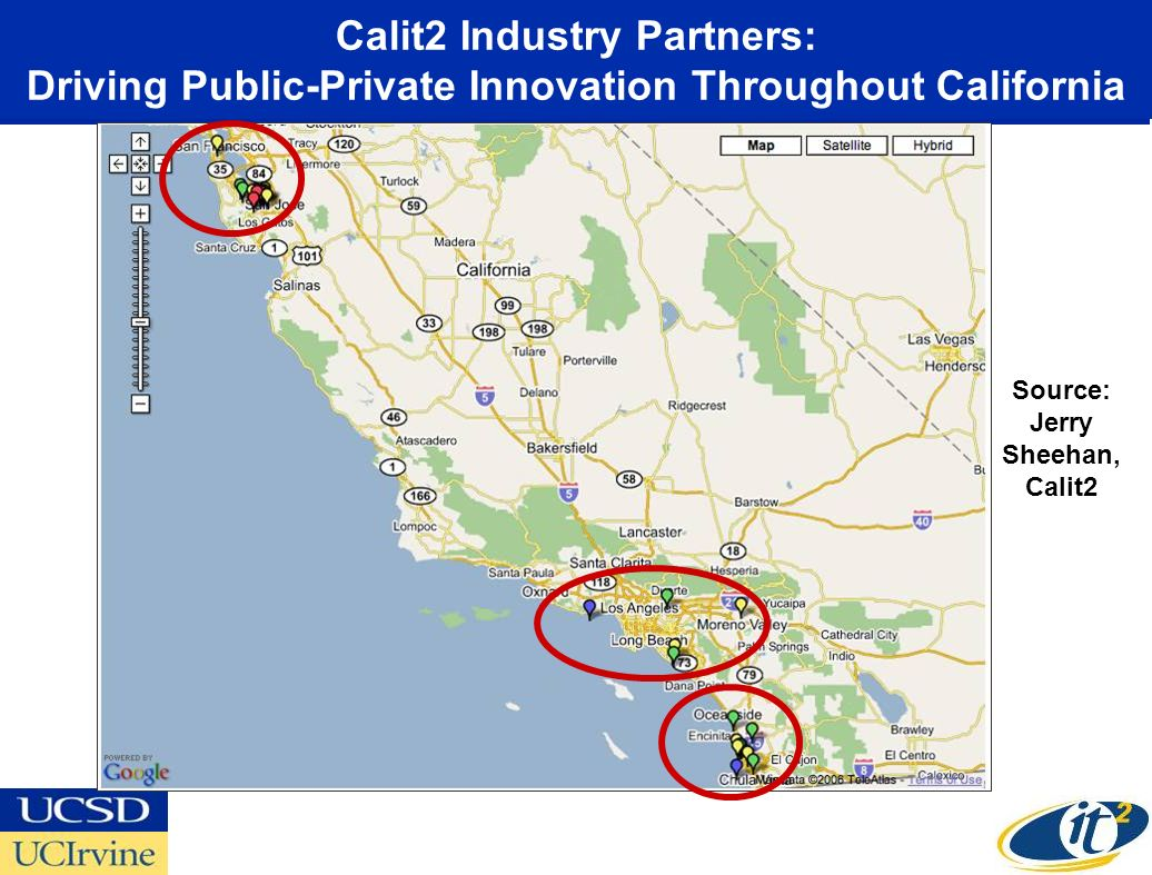 Calit2 Industry Partners: Driving Public-Private Innovation Throughout California Source: Jerry Sheehan, Calit2