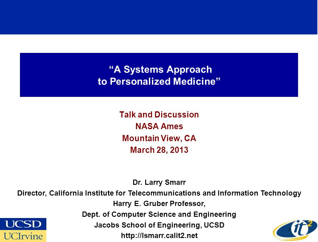 A Systems Approach to Personalized Medicine Talk and Discussion NASA Ames Mountain View, CA March 28, 2013 Dr.