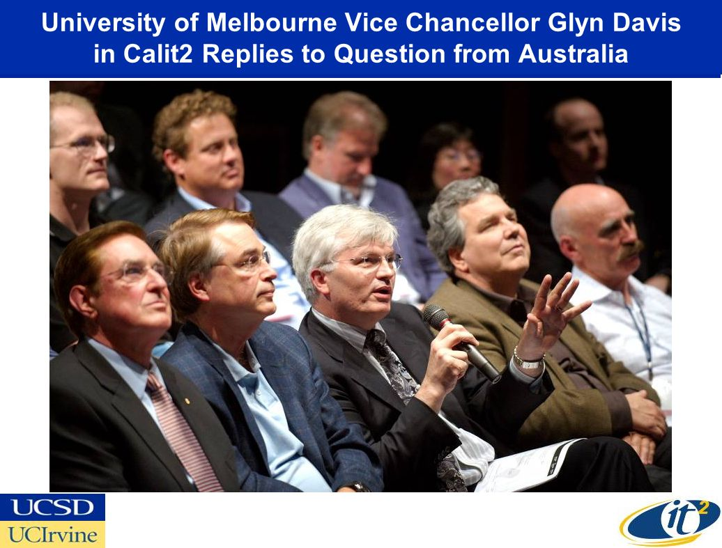 University of Melbourne Vice Chancellor Glyn Davis in Calit2 Replies to Question from Australia