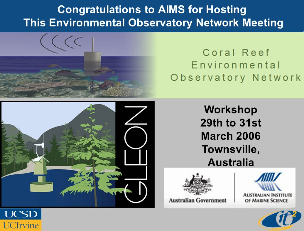 Congratulations to AIMS for Hosting This Environmental Observatory Network Meeting Workshop 29th to 31st March 2006 Townsville, Australia