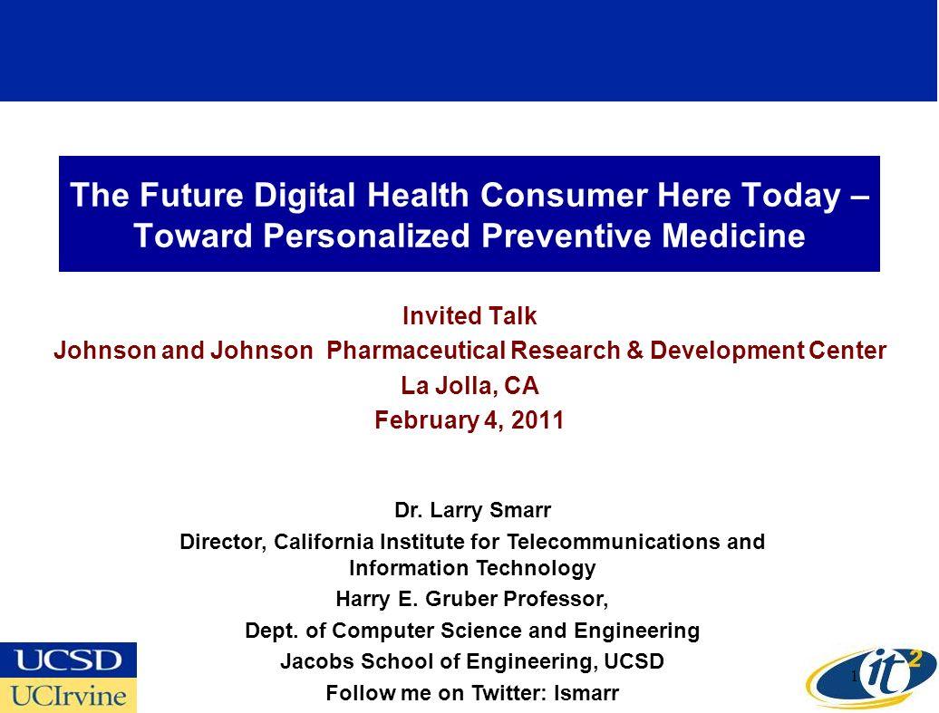 The Future Digital Health Consumer Here Today – Toward Personalized Preventive Medicine Invited Talk Johnson and Johnson Pharmaceutical Research & Dev