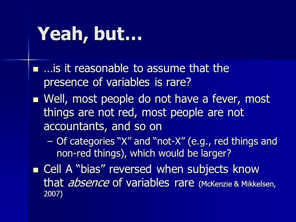 …is it reasonable to assume that the presence of variables is rare.