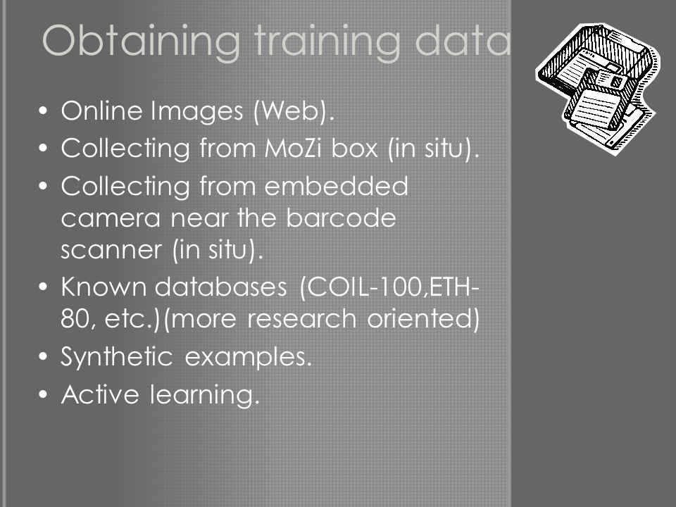 Obtaining training data Online Images (Web). Collecting from MoZi box (in situ).