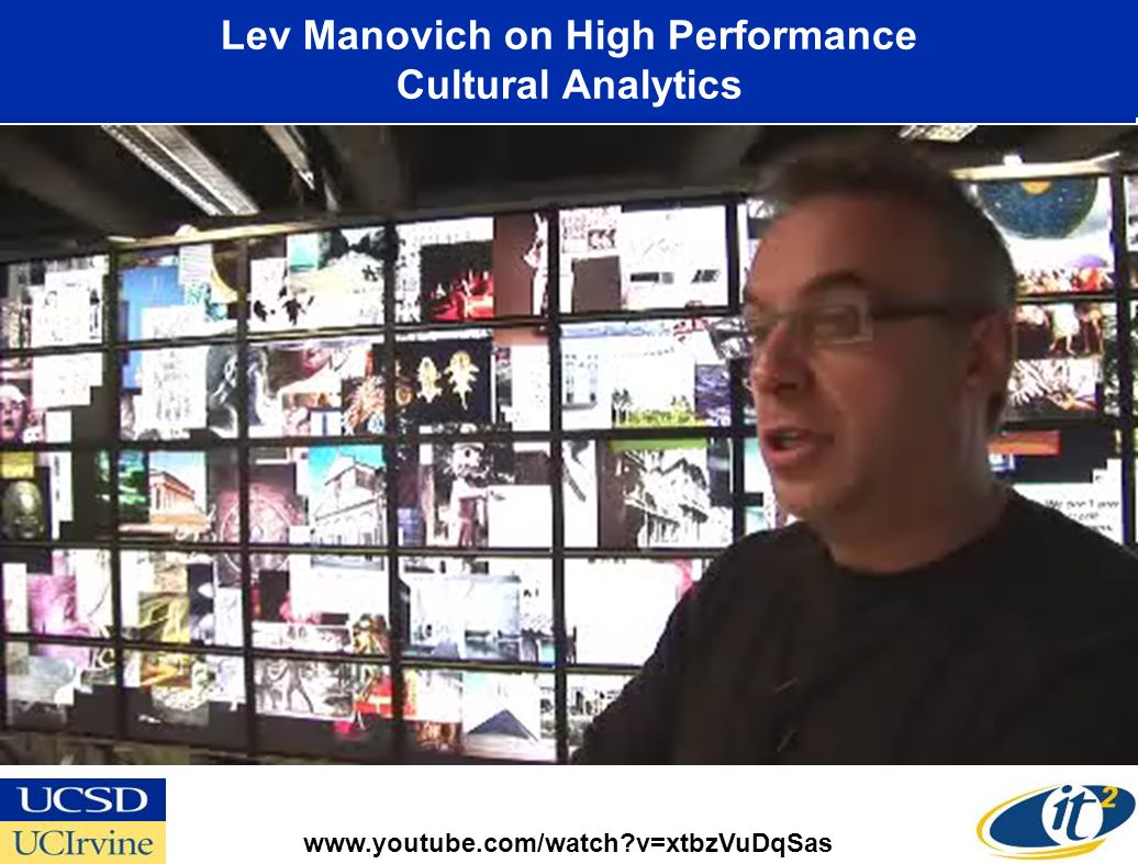 Lev Manovich on High Performance Cultural Analytics www.youtube.com/watch v=xtbzVuDqSas