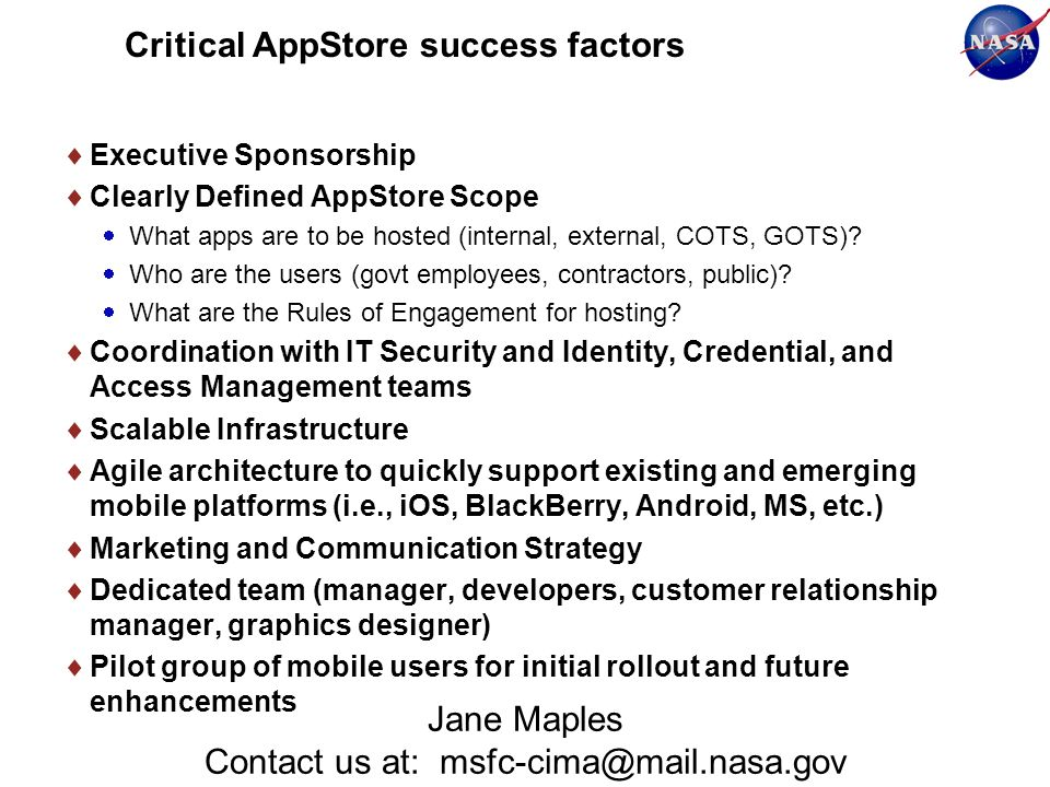 Critical AppStore success factors Executive Sponsorship Clearly Defined AppStore Scope What apps are to be hosted (internal, external, COTS, GOTS)? Wh